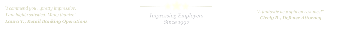 Killeen Resume Service... IMPRESSING EMPLOYERS SINCE 1997!